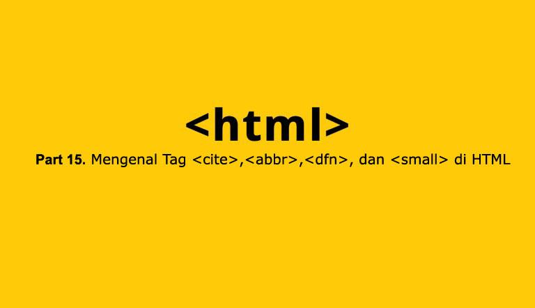 belajar html tag cite,abbr,dfn, dan small di html