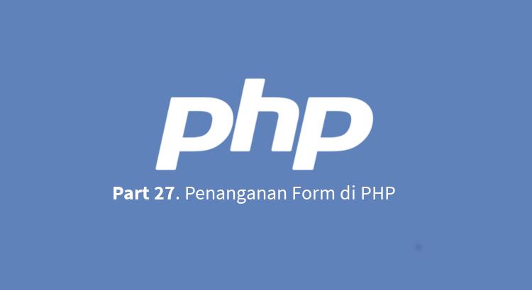 Penanganan Form di PHP
