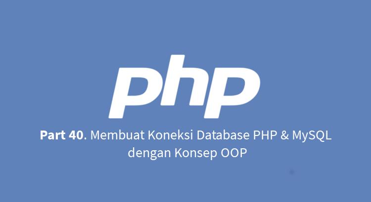 membuat koneksi php mysql dengan konsep OOP