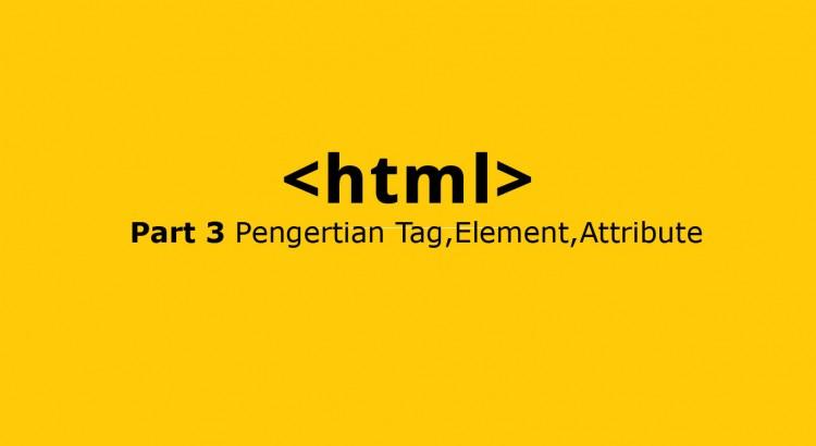 mengenal tag, elemen, dan attribute di html