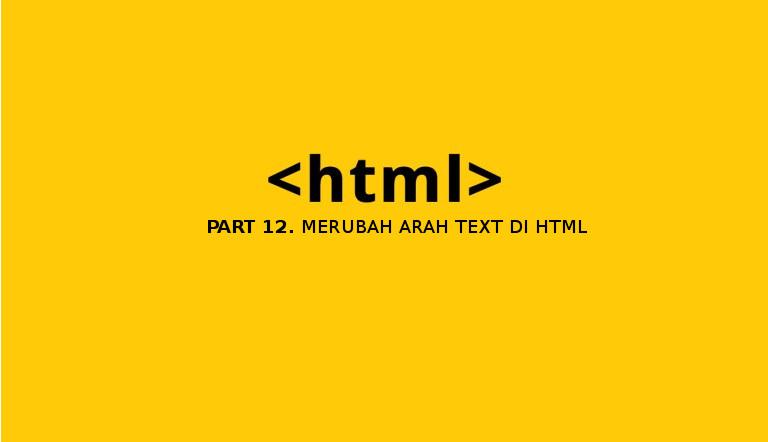 belajar html merubah arah text di HTML