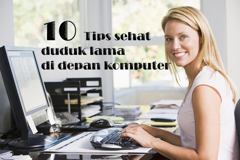 tips sehat duduk lama didepan komputer