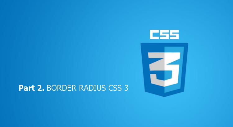 Tutorial Belajar CSS 3 Part 2 – CSS3 Rounded Corners