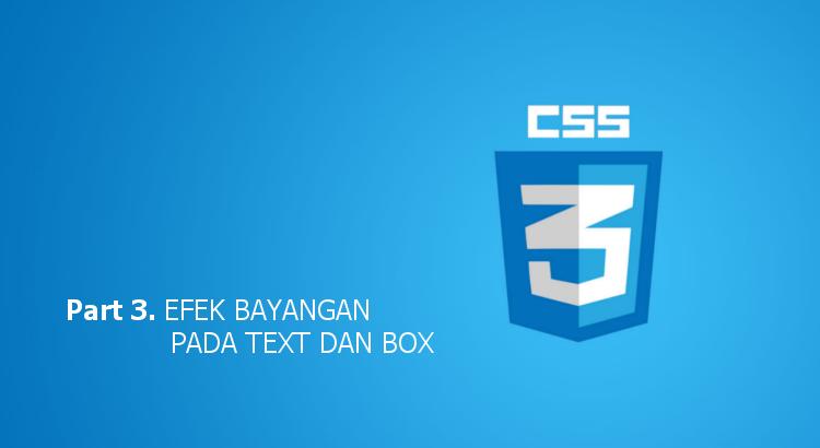Tutorial Belajar CSS 3 Part 3 – Membuat Efek bayangan pada text dan box