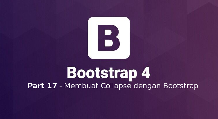 Tutorial Belajar Bootstrap 4 Part 17 – Membuat Collapse dengan Bootstrap