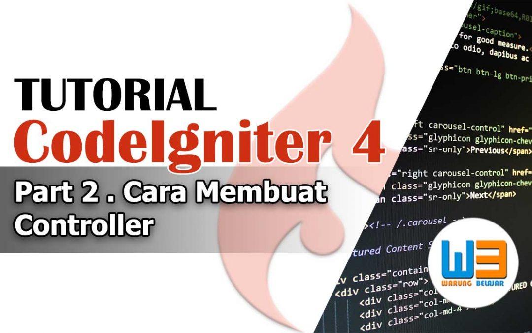 Tutorial Codeigniter 4 – Part 2 – Cara Membuat Controller