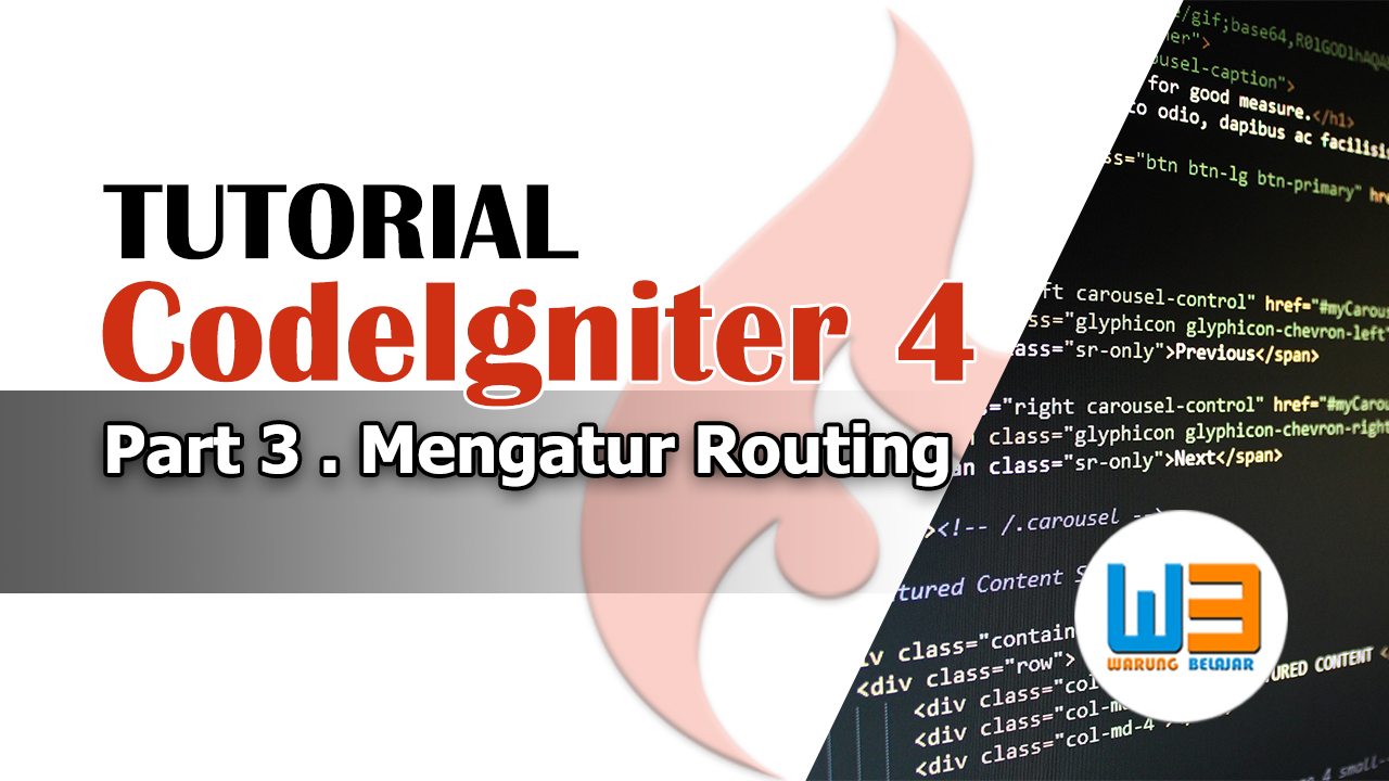 Tutorial Codeigniter 4 – Part 3 – Mengatur Routing di Codeigniter 4