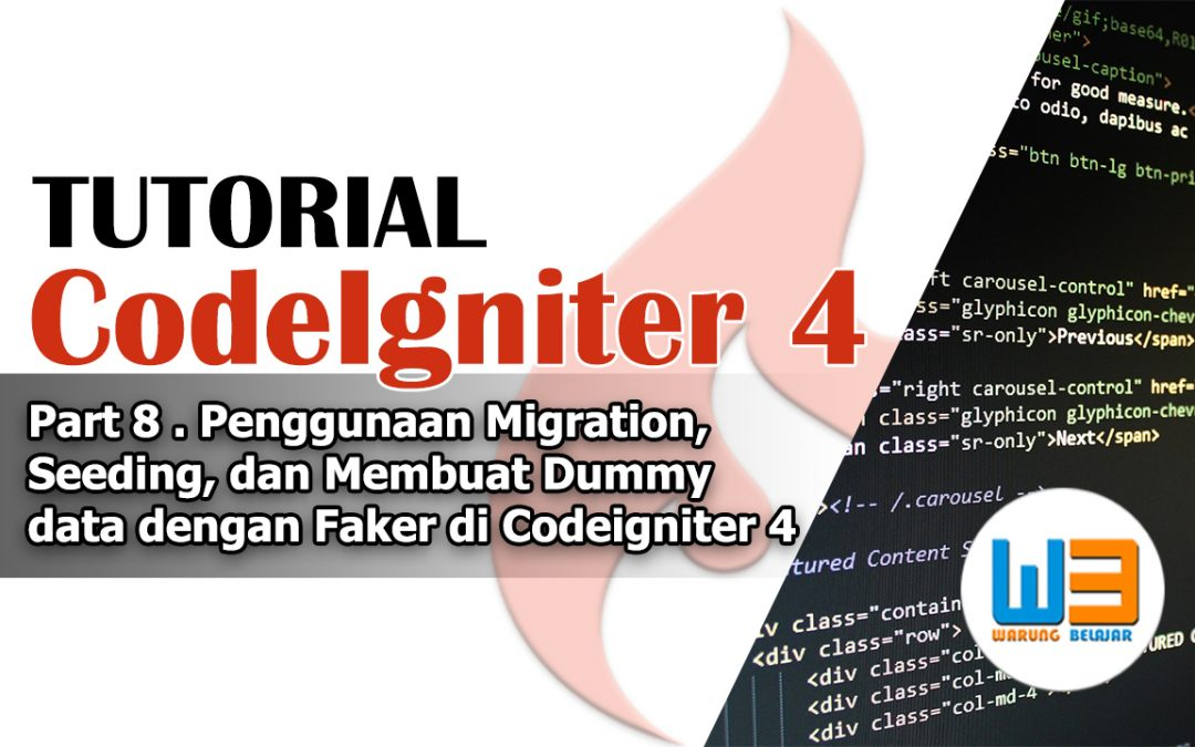 Tutorial Codeigniter 4 – Part 8 – Mengenal Fitur Migration, Seeding dan library faker di Codeigniter 4